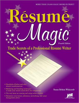 Resume Magic: Trade Secrets of a Professional Resume Writer 9781593577339