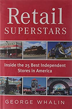 Retail Superstars: Inside the 25 Best Independent Stores in America 9781591842606