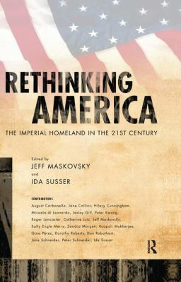 Rethinking America: The Imperial Homeland in the 21st Century 9781594513831