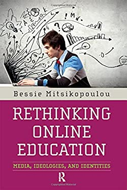Rethinking Online Education Resources: Ideologies, Pedagogies, and Identities 9781594519666