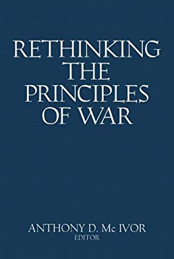 Rethinking the Principles of War 9781591144816