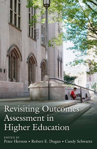 Revisiting Outcomes Assessment in Higher Education 9781591582762
