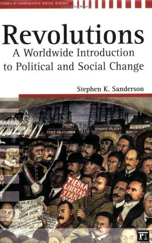 Revolutions: A Worldwide Introduction to Political and Social Change 9781594510496