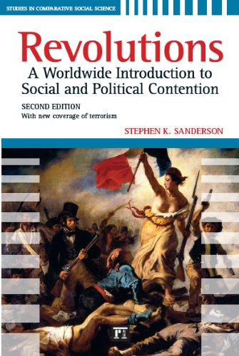 Revolutions: A Worldwide Introduction to Social and Political Contention 9781594517051