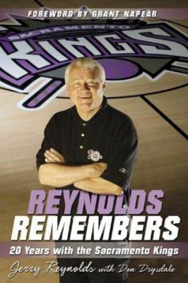 Reynolds Remembers: 20 Years with the Sacramento Kings 9781596701373