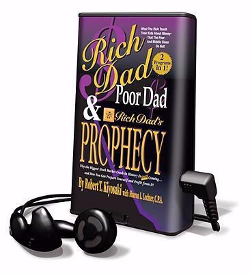 Rich Dad, Poor Dad & Rich Dad's Prophecy: Why the Biggest Stock Market Crash in History Is Still Coming... and How You Can Prepare Yourself and Profit 9781598951387