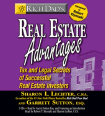 Rich Dad's Real Estate Advantages: Tax and Legal Secrets of Successful Real Estate Investors 9781594839641