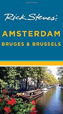 Rick Steves' Amsterdam, Bruges & Brussels 9781598807684