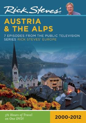 Rick Steves' Austria & the Alps: 7 Episodes from the Public Television Series Rick Steves' Europe: 2000-2009 9781598802320