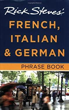 Rick Steves' French, Italian & German Phrase Book 9781598801873