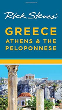 Rick Steves' Greece: Athens & the Peloponnese 9781598807721