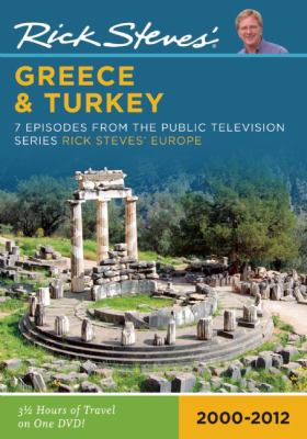 Rick Steves' Greece and Turkey 2000-2009: 7 Episodes from the Public Television Series Rick Steves' Europe