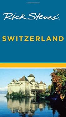 Rick Steves' Switzerland 9781598801255