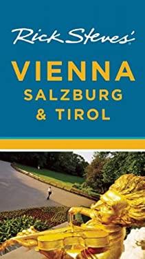 Rick Steves' Vienna, Salzburg & Tirol 9781598807707