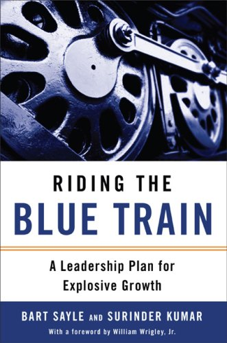 Riding the Blue Train: A Leadership Plan for Explosive Growth 9781591841357