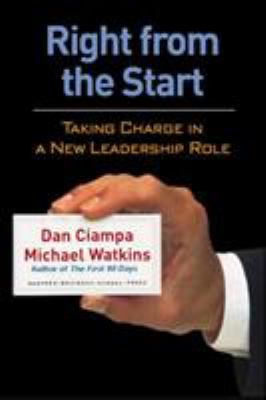 Right from the Start: Taking Charge in a New Leadership Role 9781591397922