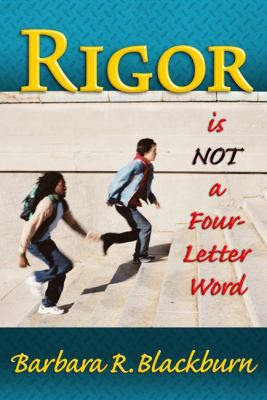 Rigor Is Not a Four-Letter Word 9781596670921