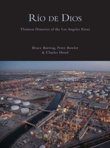 Rio de Dios: Thirteen Histories of the Los Angeles River 9781597090902
