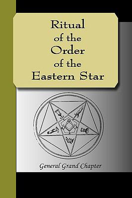 Ritual of the Order of the Eastern Star 9781595475312