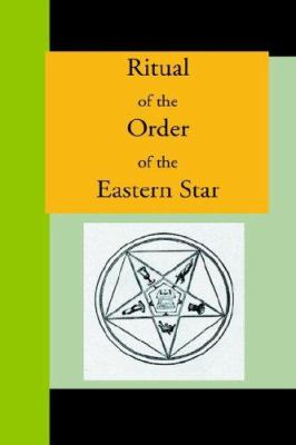 Ritual of the Order of the Eastern Star 9781595479860