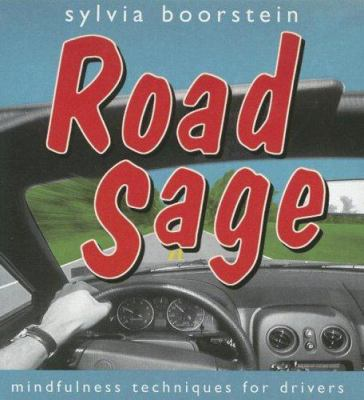 Road Sage: Mindfulness Techniques for Drivers 9781591794912