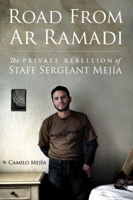 Road from AR Ramadi: The Private Rebellion of Staff Sergeant Mejia 9781595580528