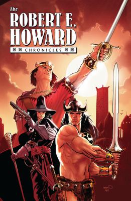 The Robert E. Howard Chronicles 9781595824073
