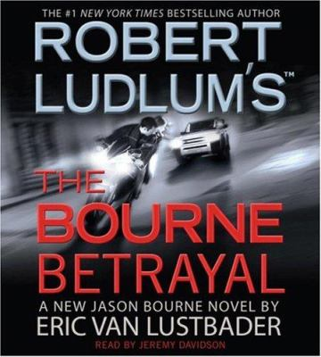 Robert Ludlum's the Bourne Betrayal 9781594839160