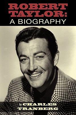 Robert Taylor: A Biography 9781593936150