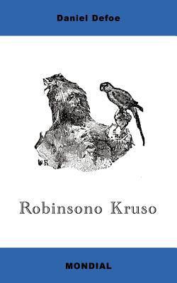 Robinsono Kruso (Koncizigita Romanversio En Esperanto) 9781595690388
