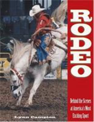 Rodeo: Behind the Scenes at America's Most Exciting Sport 9781592284054