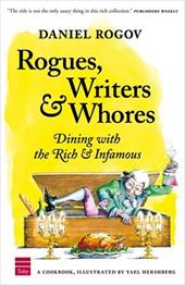 Rogues, Writers & Whores: Dining with the Rich & Infamous 7273499