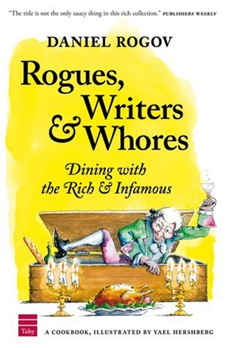Rogues, Writers & Whores: Dining with the Rich & Infamous 9781592641727