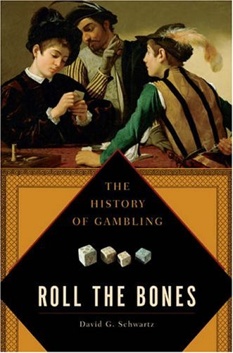 Roll the Bones: The History of Gambling 9781592402083