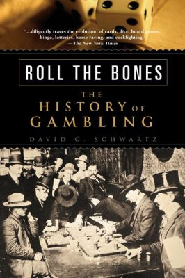 Roll the Bones: The History of Gambling 9781592403165