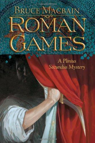 Roman Games: A Plinius Secundus Mystery 9781590587751