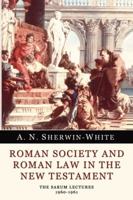 Roman Society and Roman Law in the New Testament: The Sarum Lectures 1960-1961 9781592447473