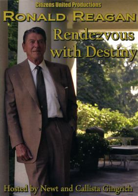 Ronald Reagan: Rendezvous with Destiny