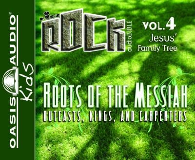 Roots of the Messiah: Outcasts, Kings, and Carpenters 9781598596021
