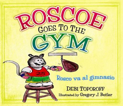 Roscoe Goes To The Gym/Rosco Va Al Gimnasio
