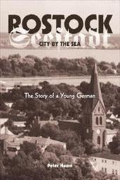 Rostock, City by the Sea: The Story of a Young German