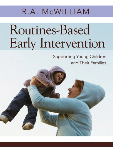 Routines-Based Early Intervention: Supporting Young Children and Their Families 9781598570625