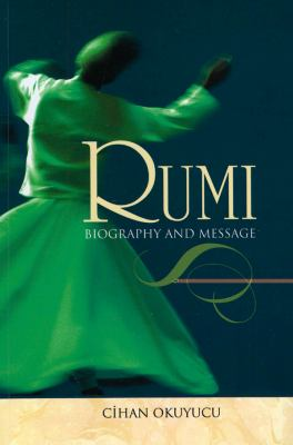 Rumi: Biography and Message 9781597841160