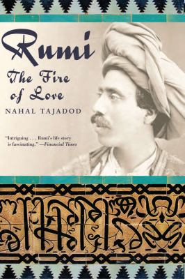 Rumi: The Fire of Love 9781590206454