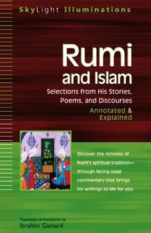 Rumi and Islam: Selections from His Stories, Poems, and Discourses Annotated & Explained 9781594730023