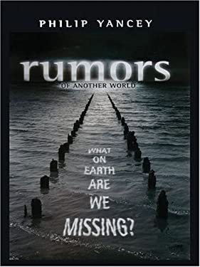 Rumors of Another World: What on Earth Are We Missing? 9781594150999