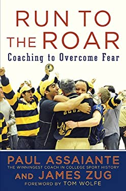 Run to the Roar: Coaching to Overcome Fear 9781591843641