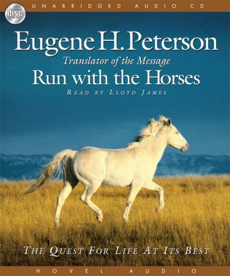 Run with the Horses: The Quest for Life at Its Best 9781596441170