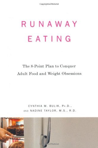 Runaway Eating: The 8-Point Plan to Conquer Adult Food and Weight Obsessions 9781594860386