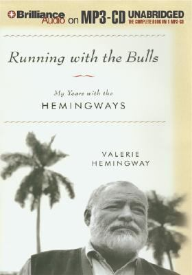 Running with the Bulls: My Years with the Hemingways 9781593357894